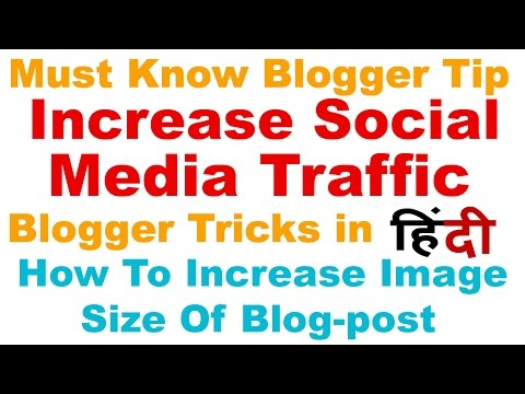Blogger Tips and Tricks in Hindi/Urdu (How to Increase Social Media Traffic )