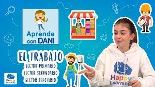 El trabajo. El sector primario, secundario y terciario   Aprende con Dani