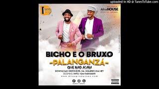 Bicho & Bruxo - Palanganzá Que Não Acaba (Afro House) [www.ditoxproducoes.com]