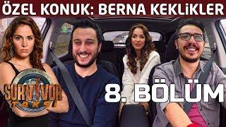 Berna Keklikler'den bomba İlhan Mansız itirafı! | 8. Bölüm | Survivor Taksi