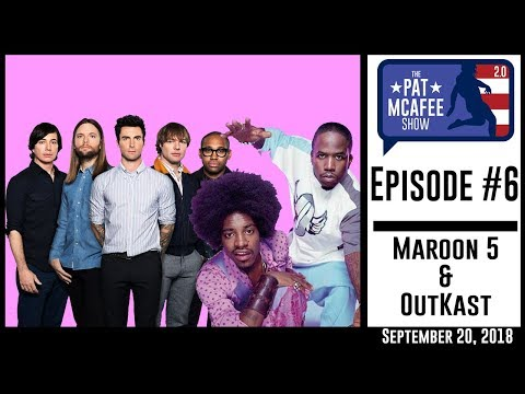 The Pat McAfee Show 2.0 Episode 6: Maroon 5 & Outkast