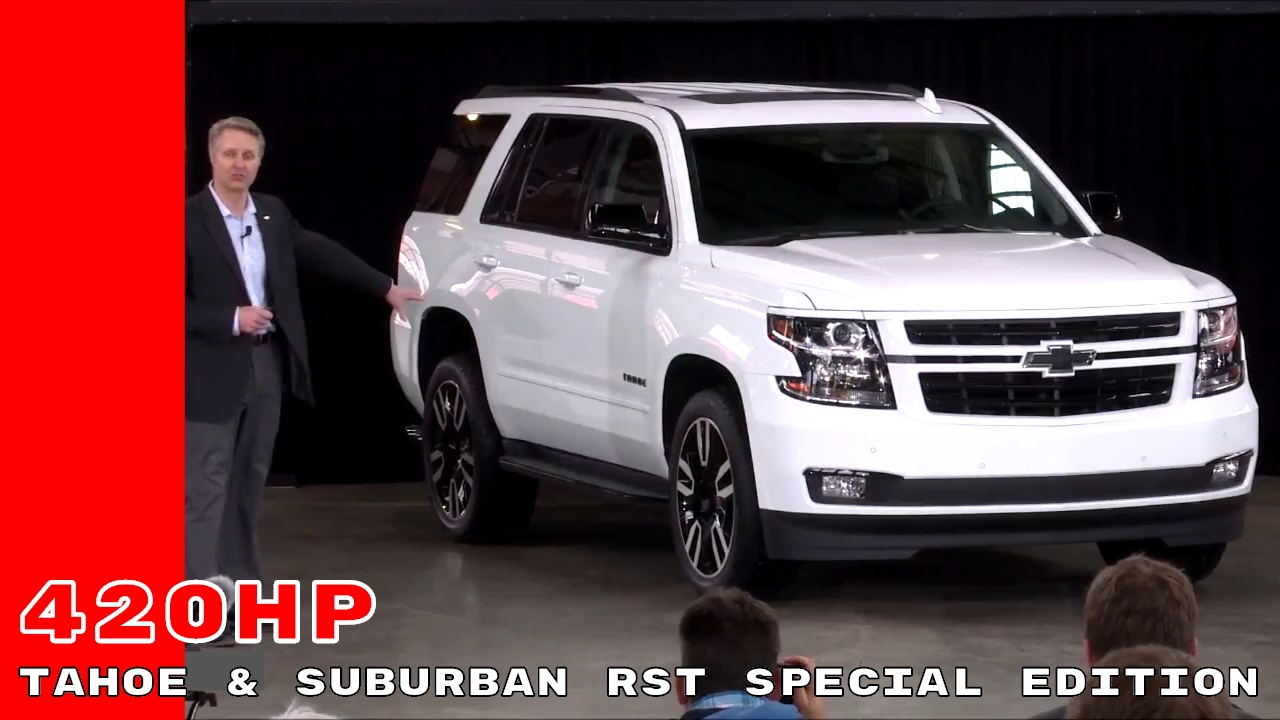 2018 chevy tahoe suburban rst special edition unveiling