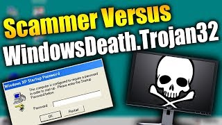 Scammer Versus WindowsDeath.Trojan32.EXE | SYSKEY! | Tech Support Scammers EXPOSED!