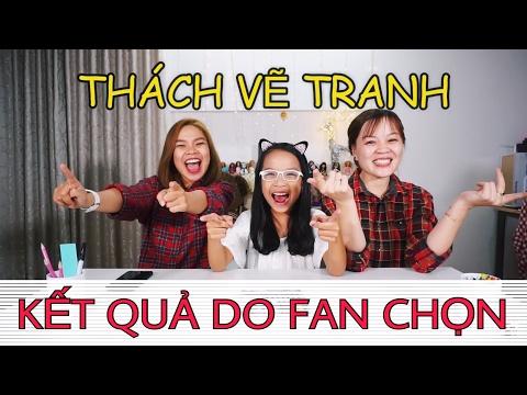 THÁCH VẼ TRANH- KẾT QUẢ DO FAN CHỌN- SONG THƯ CHANNEL