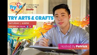 TRY Arts and Crafts   Season Finale