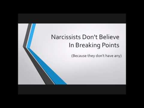 Narcissists Don't Believe In Breaking Points (Because They Don't Have Any)