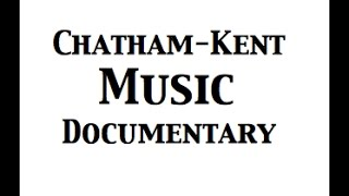 Chatham-Kent Music Documentary (45 minutes) Folk to Metal