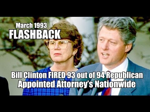 Image result for FLASHBACK: When Bill Clinton Had 93 U.S. Attorneys FIRED IN ONE DAY