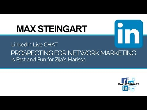 LinkedIn LIVE CHAT Prospecting For Network Marketing Is Fast And Fun For Zija's Marissa