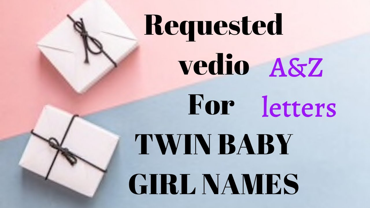Top Twin Girl names for Muslim babies |2020 Latest Arabic girl names|Unique names