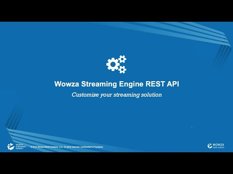 Wowza Streaming Engine REST API Webinar