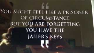 "Are you a prisoner of life (aka ""a victim of your circumstances"")?"
