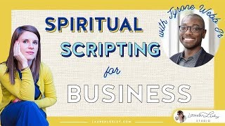 Spiritual Scripting for your Creative Business, Design Business, or Textile Design Career