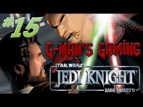 G-Man's Gaming - Star Wars Jedi Knight: Dark Forces II Part 15 - True to the Light  