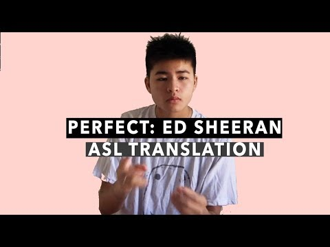 Perfect by Ed Sheeran: ASL Translation