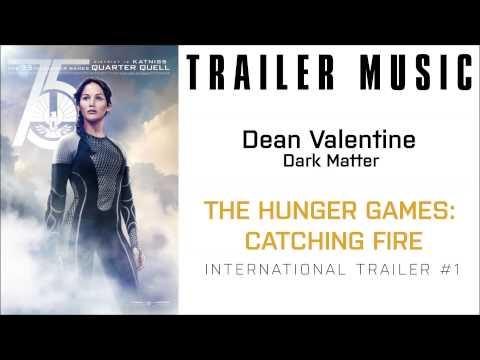 The Hunger Games: Catching Fire - Trailer #1 Music #2 (Dean Valentine - Dark Matter)