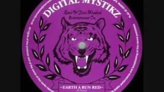Digital Mystikz - Earth A Run Red