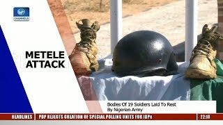 Metele Attack: Army Vows To End Boko Haram Terrorism Pt.1 15/12/18 |News@10|
