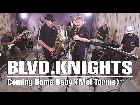 Blvd.knights - Coming Home Baby (Mel Torme)