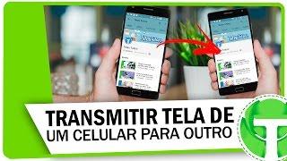 Como transmitir a tela do celular para outro celular