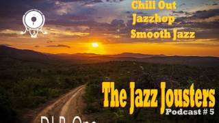 Jazz Jousters podcasts #5 by DJ B-One [ Chill Out - Jazzhop - Smooth Jazz ]