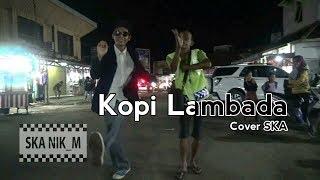 ASLI KOCAK JAMMING!!! | Kopi Lambada (Cover) | SKA NIK_M