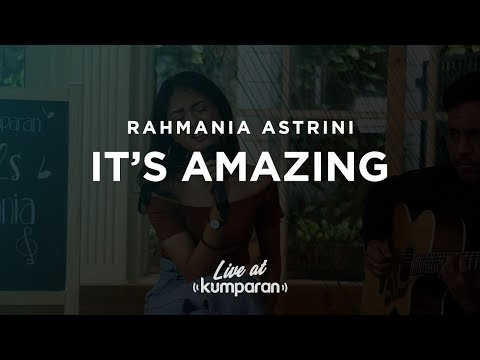 Rahmania Astrini - It's Amazing | Live At Kumparan