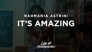 Video Rahmania Astrini - It's Amazing | Live at kumparan download MP3, 3GP, MP4, WEBM, AVI, FLV Agustus 2018