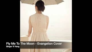 Fly Me To The Moon - Yi Yang [ Ending Evangelion Cover ]