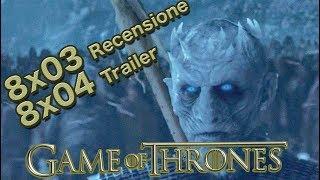 Game of Thrones 8x04 Trailer (ITA): Analisi della promo e previsioni + Recensione 8x03 (SPOILER)