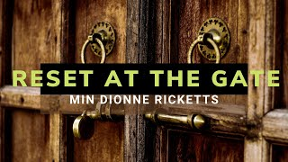 Reset at the Gate | Min Dionne Ricketts | May 02, 2021| WHCCOGLiveTV