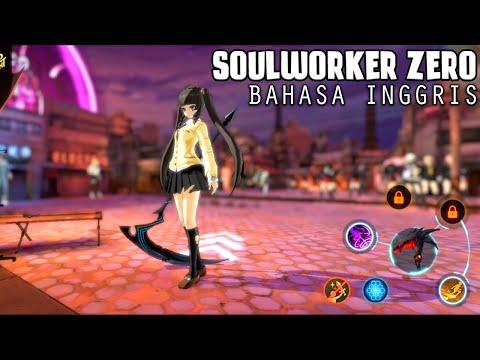 Akhirnya Versi Bahasa Inggris - SoulWorker Zero (Android)