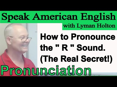 How To Pronounce The R Sound (our Secret) - Learn English Pronunciation #79: Speak American English
