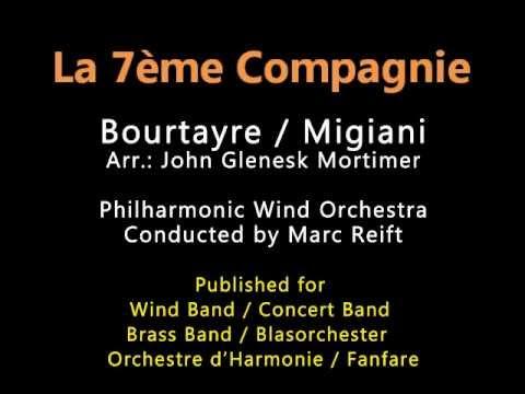 Marc Reift - La 7eme Compagnie (Arr.: John G. Mortimer)
