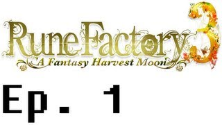 Rune Factory 3: A Fantasy Harvest Moon Playthrough Ep. 1. Day Intro Song