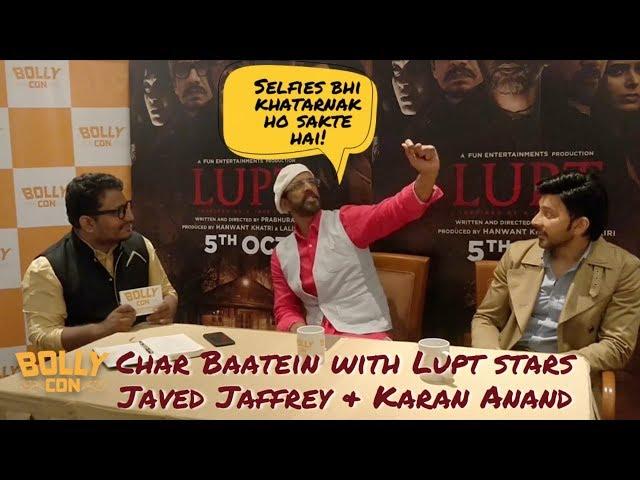 Char Baatein with Lupt movie stars, Jaaved Jaaferi & Karan Anand