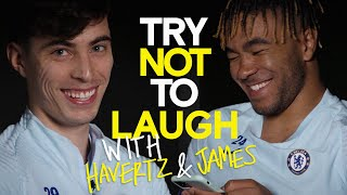 Try Not To Laugh With Kai Havertz And Reece James 🤣
