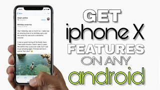 Get IPHONE X Features On any Android For FREE