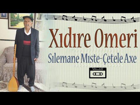 Xıdıre Omeri - Şere Sılemane Mıste-Çetele Axe indir