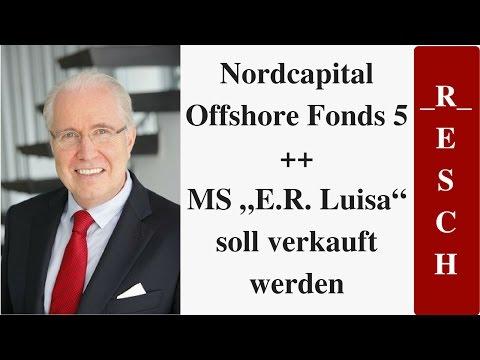 "Nordcapital Offshore Fonds 5 ++ MS ""E.R. Luisa"" soll verkauft werden"