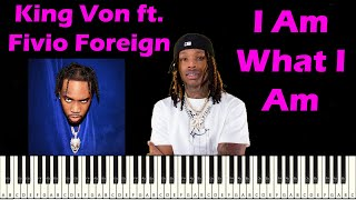 I Am What I Am piano - King Von Ft. Fivio Foreign