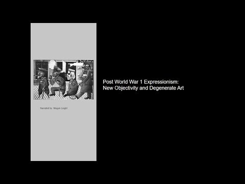 ART 246 - Post World War 1 New Objectivity and Degenerate Art