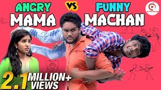 Angry Mama vs Funny Machan | Mama Machan Sothanaigal | Random Videos