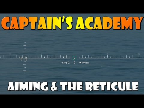 World of Warships - Captain's Academy #25 - How to Aim and Lead Effectively with the Reticule