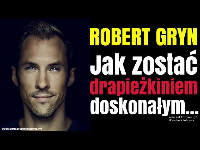 ROBERT GRYN: Jak zostać drapieżnikiem doskonałym? -  Rafal Mazur ZenJaskiniowca.pl