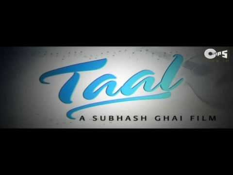 Movie Taal - Official Trailer - Aishwarya Rai, Akshay Khanna & Anil Kapoor