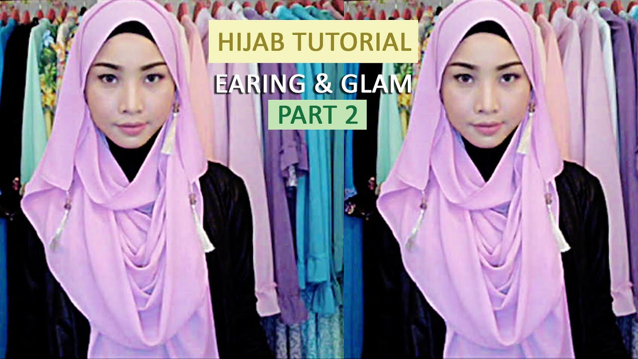 HIJAB TUTORIAL ALLS SCARF EARING STYLE AND GLAM Irna Dewi