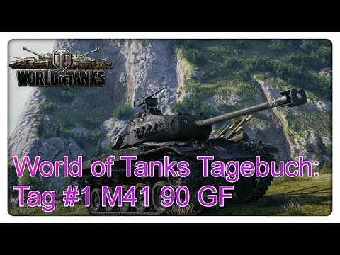 World of Tanks Tagebuch: Tag #1 M41 90 GF