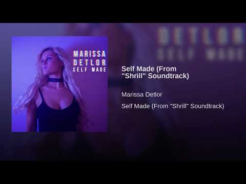 "Marissa Detlor - Self Made (From ""Shrill"" Soundtrack) (Official Audio) Mp3"