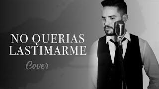 No querias Lastimarme Gloria Trevi Cover Pedro Samper